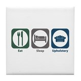 Eat Sleep Upholstery Tile Coaster