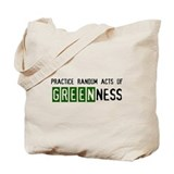 Random acts of Greenness Tote Bag