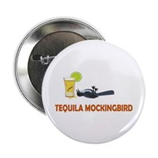 "Tequila Mockingbird 2.25"" Button"