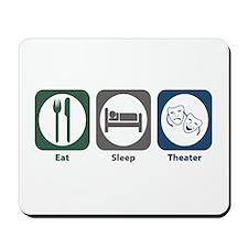 Eat Sleep Theater Mousepad