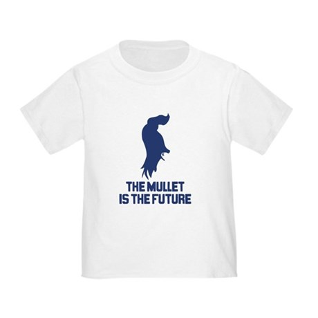 The Mullet is the Future Toddler T-Shirt