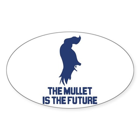 The Mullet is the Future Oval Sticker