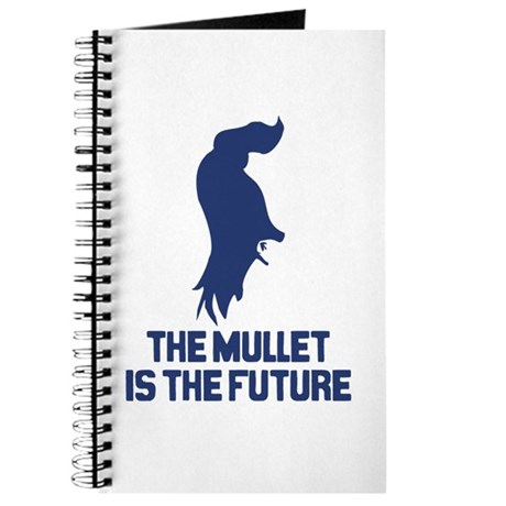 The Mullet is the Future Journal