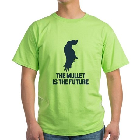 The Mullet is the Future Green T-Shirt