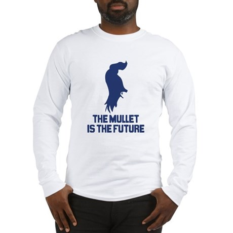 The Mullet is the Future Long Sleeve T-Shirt