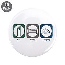 """Eat Sleep Surgery 3.5"""" Button (10 pack)"""