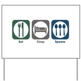 Eat Sleep Spoons Yard Sign