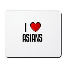 I LOVE ASIANS Mousepad