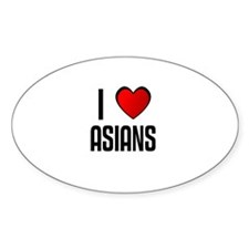 I LOVE ASIANS Oval Decal