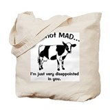 Cow Not Mad Just Disappointed Tote Bag