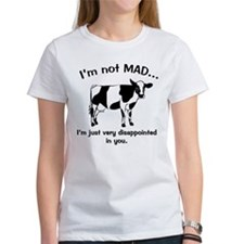 Cow Not Mad Just Disappointed Tee