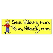 Run, Hillary, run Bumper Bumper Sticker