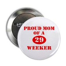 "Proud Mom 29 Weeker 2.25"" Button"