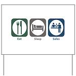 Eat Sleep Sales Yard Sign