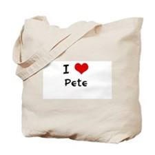 I LOVE PETE Tote Bag