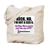 Heck, No, I'm Not A Size 0....1 (Anorexia) Tote Ba