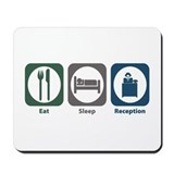 Eat Sleep Reception Mousepad