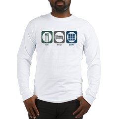 Eat Sleep Quilts Long Sleeve T-Shirt