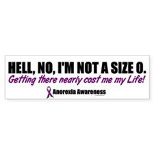 Hell, No, I'm Not A Size 0....1 (Anorexia) Bumper Sticker