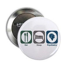 "Eat Sleep Psychiatry 2.25"" Button (100 pack)"