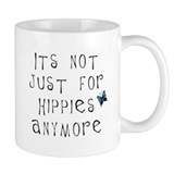 Not Just For Hippies Anymore Small Mugs
