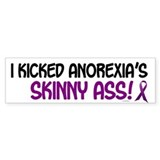 I Kicked Anorexia's Skinny Ass 1 Bumper Bumper Sticker