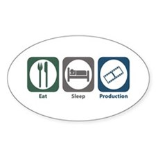 Eat Sleep Production Oval Decal