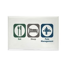 Eat Sleep Pain Management Rectangle Magnet