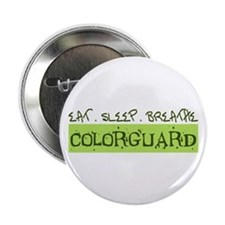 "EAT . SLEEP . BREATHE Colorguard 2.25"" Button"
