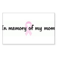 In memory of my mom pink ribb Rectangle Decal