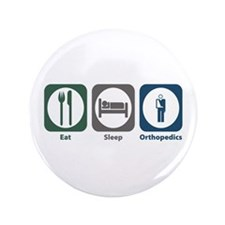 "Eat Sleep Orthopedics 3.5"" Button (100 pack)"