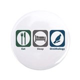 "Eat Sleep Ornithology 3.5"" Button (100 pack)"