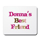 Donna's Best Friend Mousepad