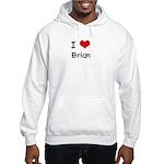 I LOVE BRIAN Hooded Sweatshirt