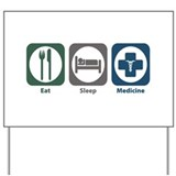 Eat Sleep Medicine Yard Sign