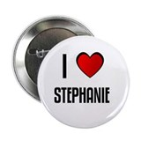 "I LOVE STEPHANIE 2.25"" Button (10 pack)"