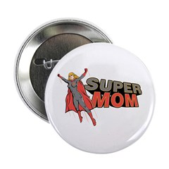 "Super Mom / Mother's Day 2.25"" Button (10 pack)"