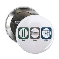 "Eat Sleep MBA 2.25"" Button"