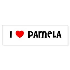 I LOVE PAMELA Bumper Bumper Sticker