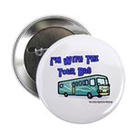 I'm With The Tour Bus Button