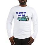 I'm With The Tour Bus Long Sleeve T-Shirt