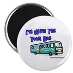 I'm With The Tour Bus Magnet