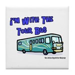 I'm With The Tour Bus Tile Coaster