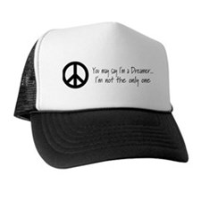 You May Say I'm a Dreamer (Bl Trucker Hat