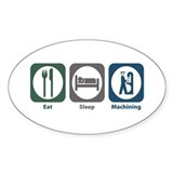 Eat Sleep Machining Oval Sticker (10 pk)