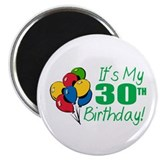 "It's My 30th Birthday (Balloons) 2.25"" Magnet (10"