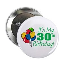 "It's My 30th Birthday (Balloons) 2.25"" Button (10"