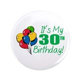 "It's My 30th Birthday (Balloons) 3.5"" Button"