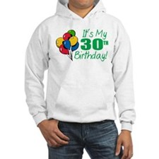 It's My 30th Birthday (Balloons) Hoodie