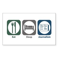Eat Sleep Journalism Rectangle Sticker 10 pk)